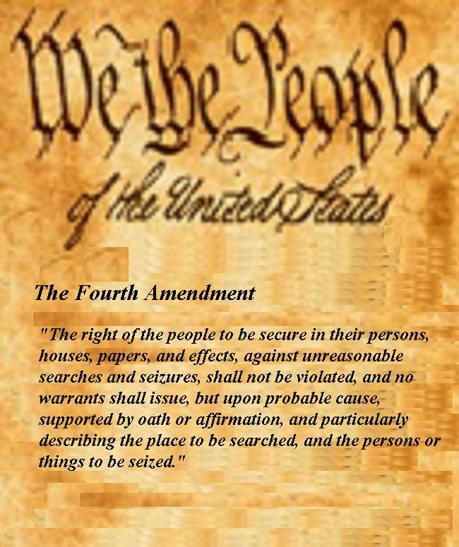 th amendment the bill of rights 4th amendment full text the right of the people to be secure in their persons houses papers and effects against unreasonable search and seizures